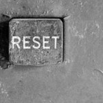 How to Hit the Reset Button on Your Life